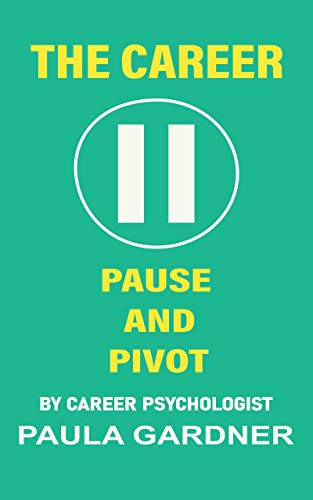 The Career Pause and Pivot